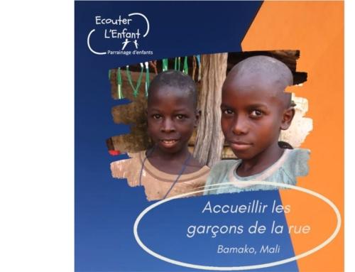 """Le nouveau projet d'Ecouter l'Enfant : """"parrainer l'accueil d'un garçon des rues de Bamako-Mali"""""""