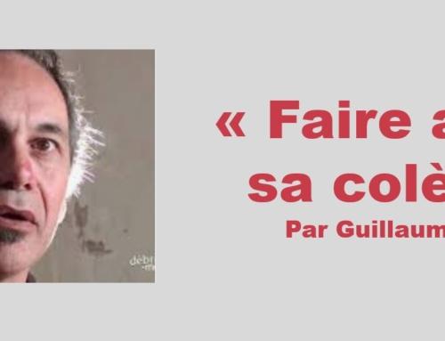"""""""Faire aboutir sa colère"""" Message de Guillaume du 21 mars 2021."""