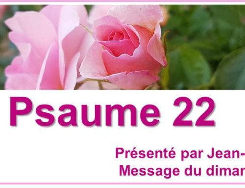 """""""Le Psaume 22"""" – message du  dimanche 9 mai 2021."""